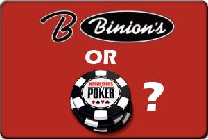 Binons Poker Classic or wsop