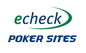 poker sites accepting echecks