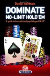 dominate-no-limit-holdem-guide-math-pyschology-poker-daniel-ashman-paperback-cover-art